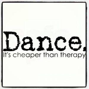 Dancen ist güntiger wie Terapie